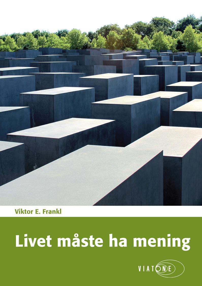 Viktor E. Frankl: Livet måste ha mening